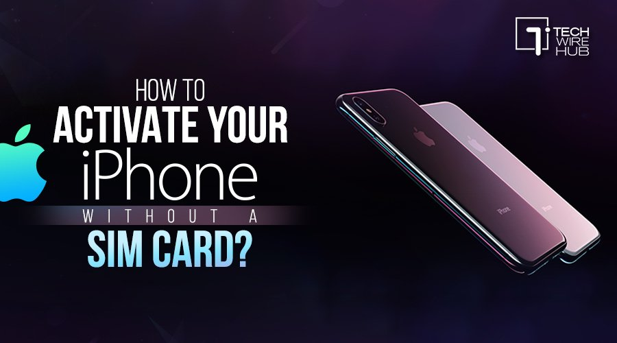 How to Activate Your iPhone without a SIM-Card