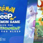 Pokemon Sleep: A Pokemon Game to Give You Entertainment While You Sleep